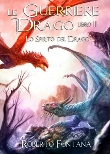 LE GUERRIERE DRAGO vol. II
